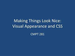 Making Things  L ook  N ice: Visual Appearance and CSS