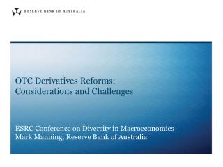 OTC Derivatives Reforms:  Considerations and Challenges