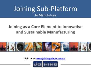 Joining as  a  Core Element  to I nnovative  and  Sustainable Manufacturing