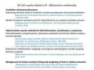 M.  Zitt's works related  to IR –  bibliometrics relationship