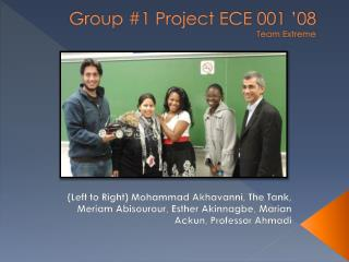 Group #1 Project ECE 001 '08 Team Extreme