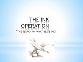 THE INK  OPERATION