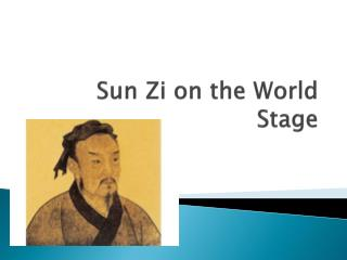 Sun  Zi  on the World Stage
