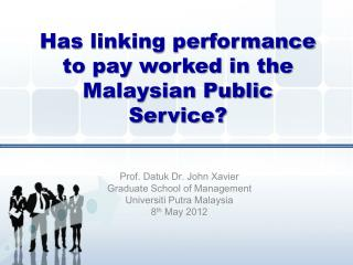Has linking performance to pay worked in the Malaysian Public Service?