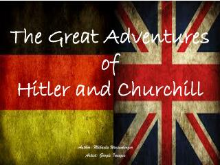 The Great Adventures of  Hitler and Churchill