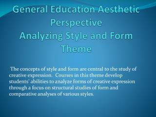 General Education Aesthetic Perspective  Analyzing Style and Form Theme