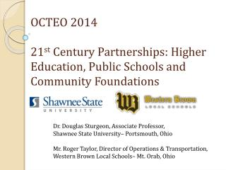 OCTEO 2014 21 st  Century Partnerships: Higher Education, Public Schools and Community Foundations