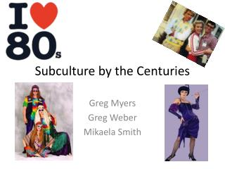 Subculture by the Centuries