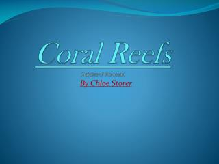 Coral Reefs A biome of the ocean