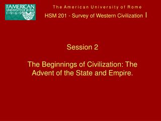 T h e  A m e r i c a n  U n i v e r s i t y  o f  R o m e  HSM 201 - Survey of Western Civilization I