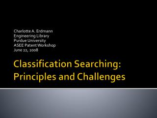 Classification Searching:  Principles and Challenges
