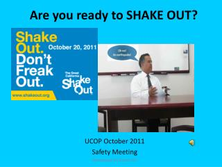 Are you ready to  SHAKE OUT ?