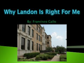 Why Landon Is Right For Me
