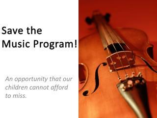 Save the  Music Program!