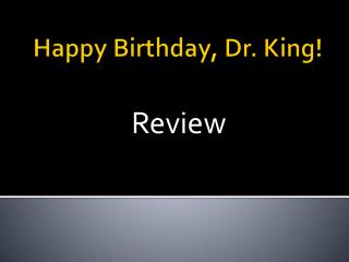 Happy Birthday, Dr. King!
