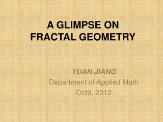 A GLIMPSE ON  FRACTAL GEOMETRY