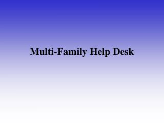 Multi-Family Help Desk