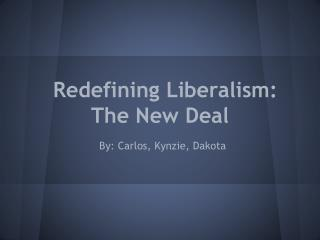 Redefining Liberalism: The New Deal