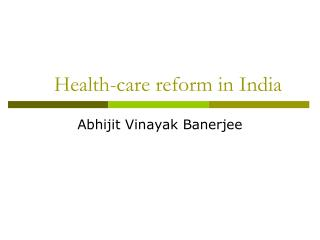 Health-care reform in  India
