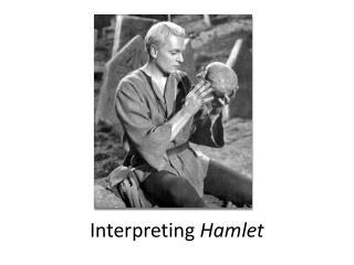 Interpreting  Hamlet