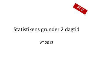 Statistikens grunder 2 dagtid