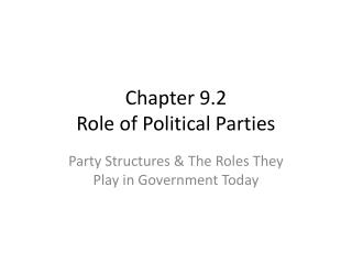Chapter 9.2 Role of Political Parties