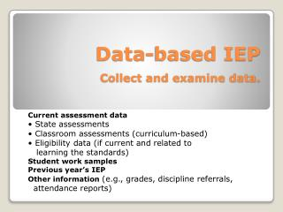 Data-based IEP Collect and examine data.