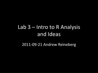 Lab 3 – Intro to R Analysis and Ideas