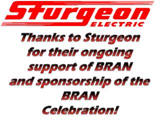 Thanks to Sturgeon for their ongoing support of BRAN and sponsorship of the BRAN Celebration!