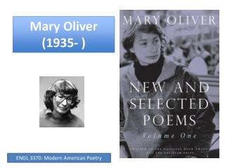 Mary Oliver (1935- )