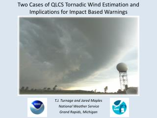 T.J. Turnage and Jared Maples  National Weather Service     Grand Rapids, Michigan