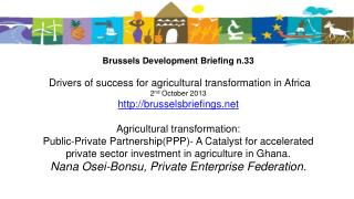 AGRICULTURAL TRANSFORMATION:   DRIVERS OF CHANGE