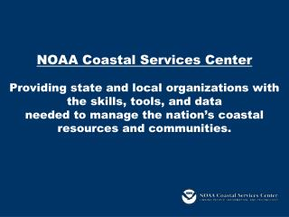 Coastal planners Regulatory agencies Natural resource agencies Protected area managers