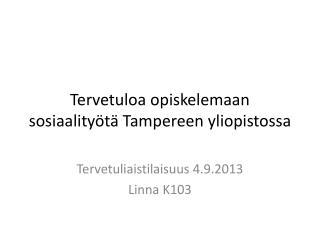 Tervetuloa opiskelemaan sosiaality�t� Tampereen yliopistossa