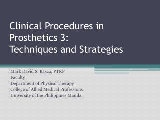 Clinical Procedures in Prosthetics 3: Techniques and Strategies
