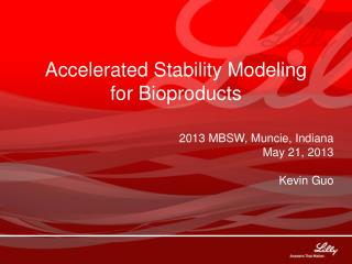 Accelerated Stability Modeling  for Bioproducts