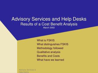 Advisory Services and Help Desks Results of a Cost Benefit Analysis March 2002