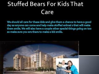 Stuffed Bears For Kids That               Care