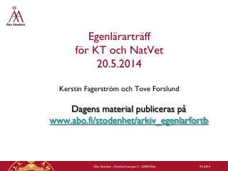 Egenl�rartr�ff  f�r KT och  NatVet 20.5.2014 Kerstin Fagerstr�m  och Tove Forslund