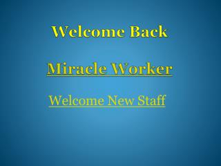 Welcome Back Miracle Worker