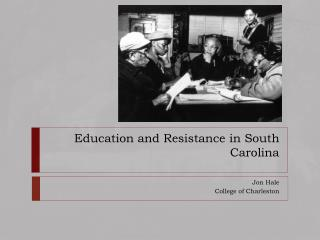 Education  and Resistance  in South Carolina