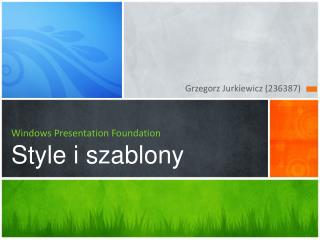 Windows Presentation Foundation Style i szablony