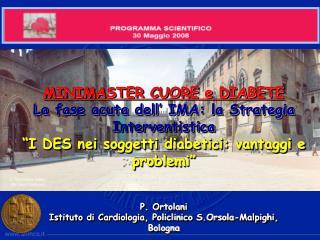MINIMASTER CUORE e DIABETE La fase acuta dell  IMA: la Strategia Interventistica  I DES nei soggetti diabetici: vantaggi