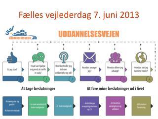 Fælles vejlederdag 7. juni 2013