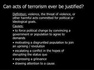 Can acts of terrorism ever be justified