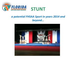 STUNT a potential FHSAA Sport in years 2014 and beyond…