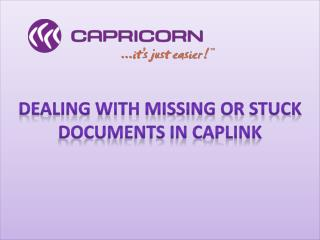 Dealing with Missing or Stuck Documents in Caplink