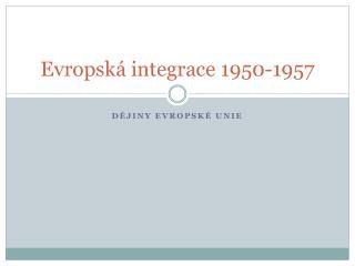 Evropská integrace 1950-1957