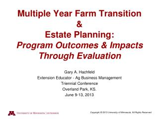 Multiple Year Farm Transition  &  Estate Planning:  Program Outcomes & Impacts Through Evaluation