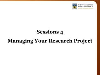 Sessions 4 Managing Your Research Project